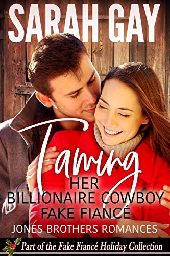 Taming Her Billionaire Cowboy Fake Fiancé